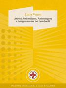 Attività Antiossidante, Antimutagena e Antigenotossica dei Lattobacilli
