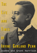 The Life and Times of Irvine Garland Penn