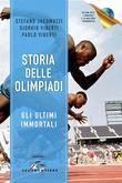 Storia delle Olimpiadi. Gli ultimi immortali