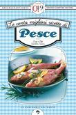 Le cento migliori ricette di pesce