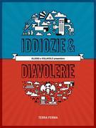Iddiozie & Diavolerie