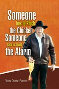Someone Has to Pluck the Chicken / Someone Gets to Sound the Alarm
