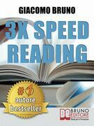 3x Speed Reading. Quick Reading, Memory and Memorizing Techniques, Learning to Triple Your Speed.