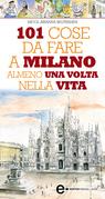 101 cose da fare a Milano almeno una volta nella vita