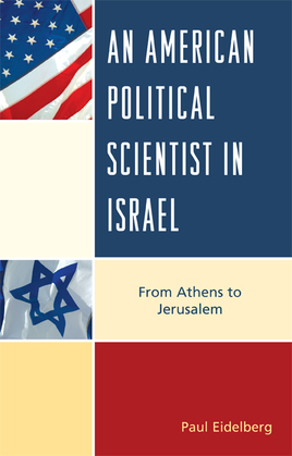 An American Political Scientist in Israel: From Athens to Jerusalem