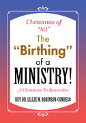 """Christmas of """"83"""" the """"Birthing"""" of a Ministry!"""