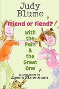 Friend or Fiend? with the Pain and the Great One