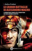 Le grandi battaglie di Alessandro Magno