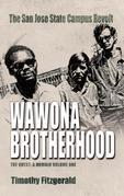 The Wawona Brotherhood, the San Jose State Campus Revolt