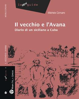 Il vecchio e l'Avana - Diario di un siciliano a Cuba
