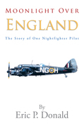 Moonlight over England the Story of One Nightfighter Pilot