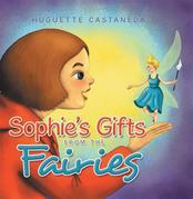 Sophie'S Gifts from the Fairies