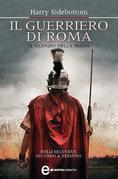 Harry Sidebottom - Il guerriero di Roma. Il silenzio della spada