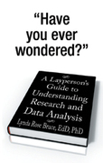 A Layperson'S Guide to Understanding Research and Data Analysis