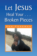 Let Jesus Heal Your ... Broken Pieces
