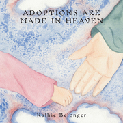 Adoptions Are Made in Heaven