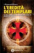 Raymond Khoury - L'eredità dei Templari