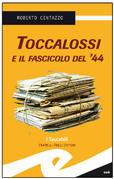 Toccalossi e il fascicolo del '44