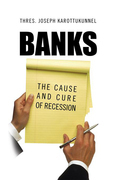 Banks: the Cause and Cure of Recession