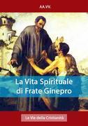 La Vita Spirituale di Frate Ginepro