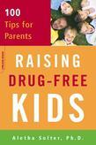 Raising Drug-Free Kids: 100 Tips for Parents