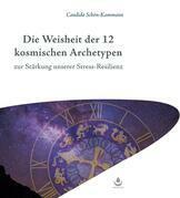 Die Weisheit der 12 kosmischen Archetypen
