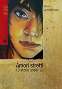Amori stretti - 18 storie under 20