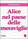 Alice nel Paese delle Meraviglie (Alice's Adventures In Wonderland )