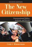 The New Citizenship: Unconventional Politics Activism and Service
