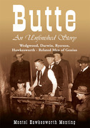 Butte: an Unfinished Story