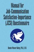Manual for Job-Communication Satisfaction-Importance (Jcsi) Questionnaire