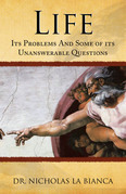 Life: Its Problems and Some of Its  Unanswerable Questions