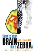 How Is Your Brain Like a Zebra?