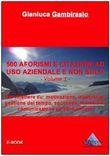 500 aforismi e citazioni ad uso aziendale e non solo - Volume 1