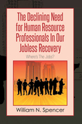 The Declining Need for Human Resource Professionals in Our Jobless Recovery
