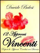 12 Approcci Vincenti - Report di Approcci Conclusi con Successo