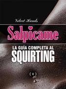 Velvet Hands - SALPICAME: la guía completa al SQUIRTING