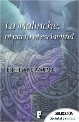 La Malinche: ni pacto ni esclavitud