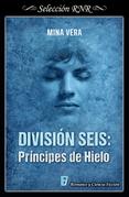 División seis: Príncipes de hielo
