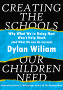 Creating the Schools Our Children Need: Why What We are Doing Now Won't Help Much (And What We Can Do Instead)