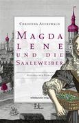 Magdalene und die Saaleweiber