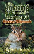 The Amazing (And Accurate) Adventures of Chester Chipmunk