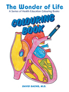 The Wonder of Life a Series of Health Education Colouring Books