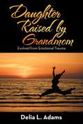 Daughter Raised by Grandmom