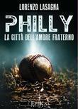 Philly - La città dell'amore fraterno