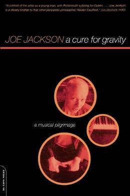 A Cure for Gravity: A Musical Pilgrimage