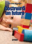 Costruirsi un futuro