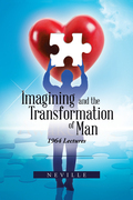 Imagining and the Transformation of Man