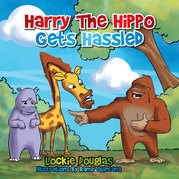 Harry the Hippo Gets Hassled
