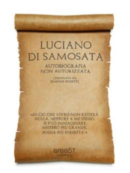 Luciano di Samosata. Autobiografia non autorizzata